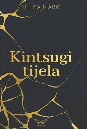Novi naslovi - Korice knjige Kintsugi tjela, Senka Marić