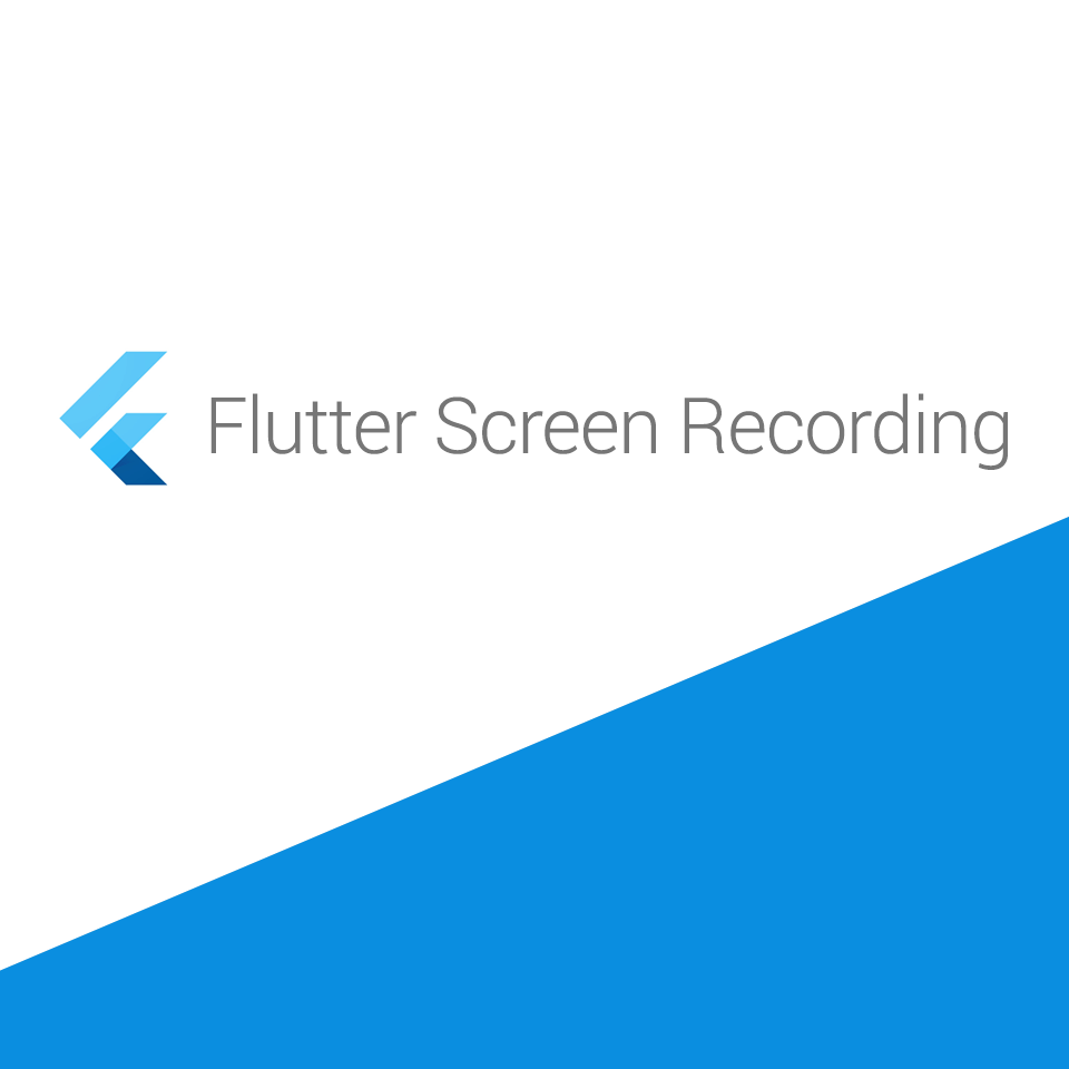 Flutter Screen Recording