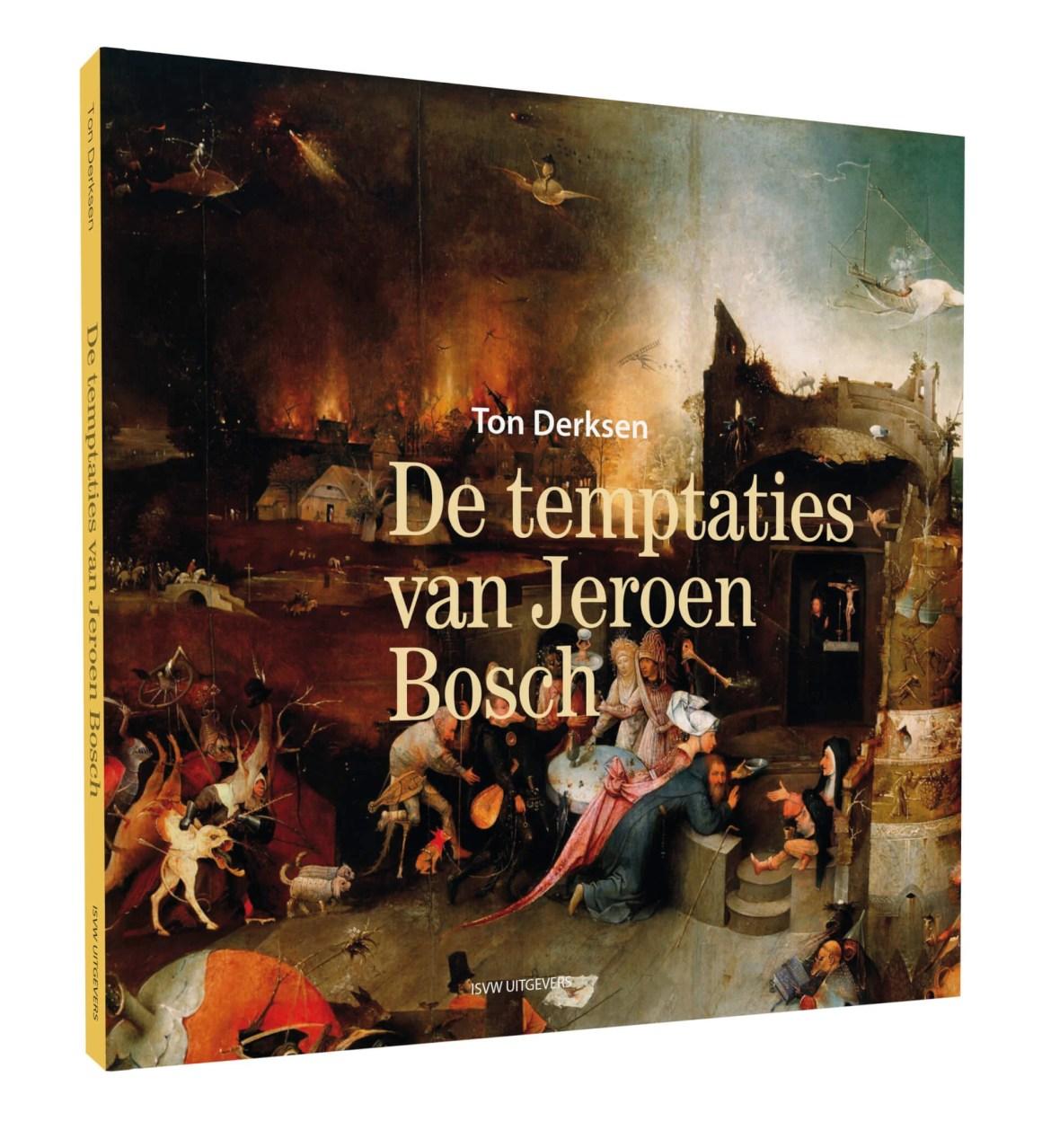 De temptaties van Jeroen Bosch - Ton Derksen