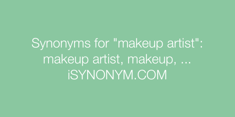 Synonyms For Makeup Artist