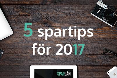 Inför 2017 får ni 5 snabba spartips