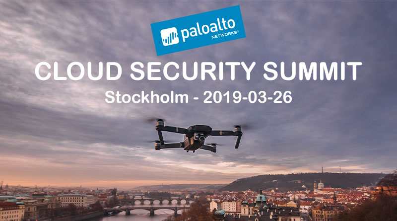 Palo Alto Networks – Cloud Security Summit, Stockholm – March 26 1