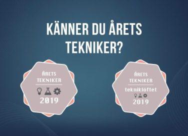 Nu börjar sökandet efter Årets Tekniker och Årets Tekniklöfte 2019! 1
