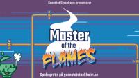 Bli 'Master of the flames' med Gasnätet Stockholms nya dator- och mobilspel