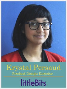 Krystal Persaud Director of Product Design at littleBits
