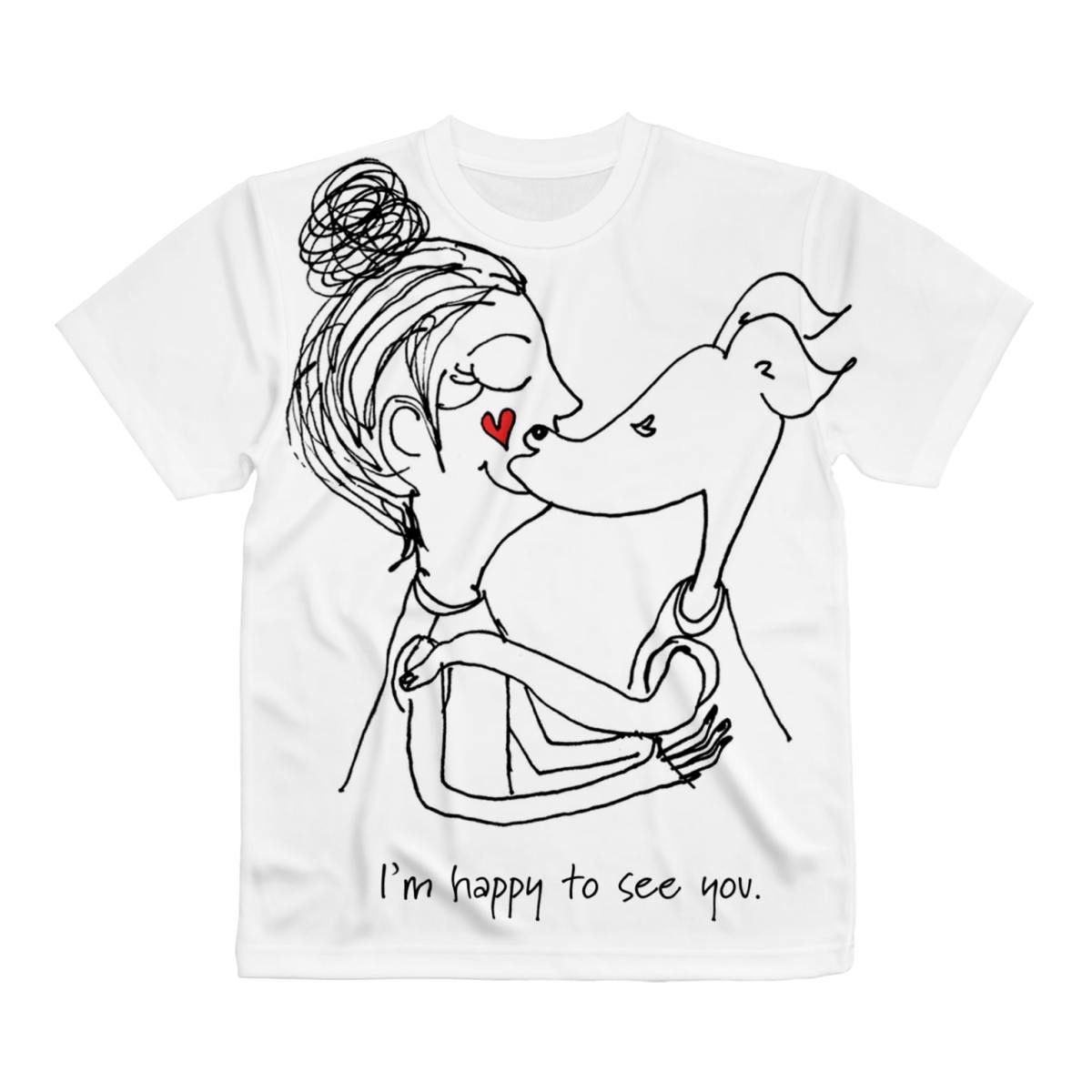 I'm happy to see you.|イタグレフルグラフィックTシャツ