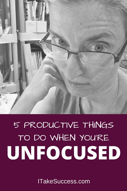 Sometimes I have laser-like focus. But there are days when I stare blankly at my screen. Here are 5 things to do when you're unfocused but want productivity
