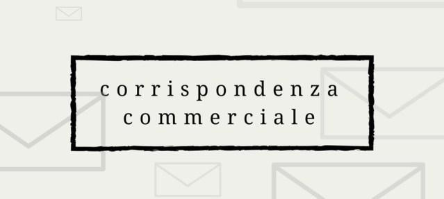 corrispondenza italina, le parti della lettera commerciale , come scrivere lettera commerciale in italiano, italiano per stranieri, italiano online
