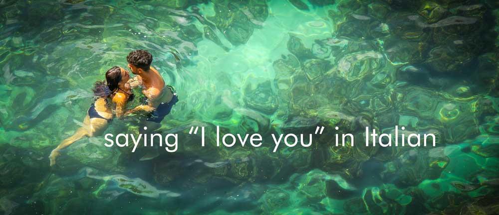Speaking Italian, I love you
