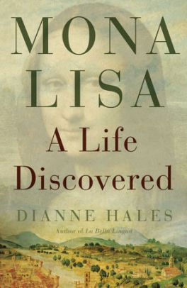 Mona Lisa: A Life Discovered by Dianne Hales