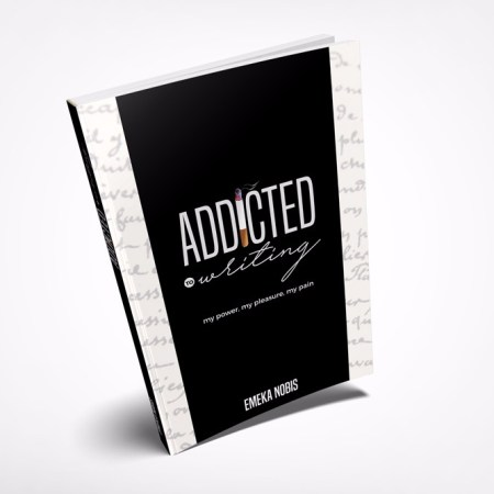 addicted to writing by emeka nobis