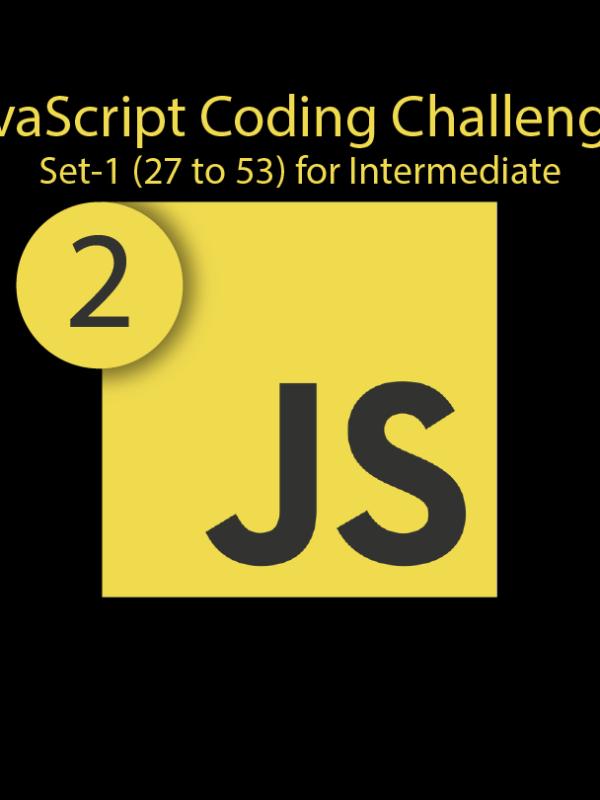 JavaScript | Coding Challenges Set #2 For Intermediate