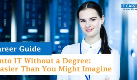 Get into IT Without a Degree It's Easier Than You Might Imagine
