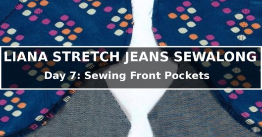 Liana Stretch Jeans Sewalong Day 7