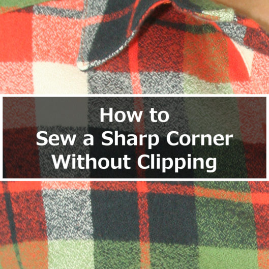 How to Sew a Sharp Corner Without Clipping