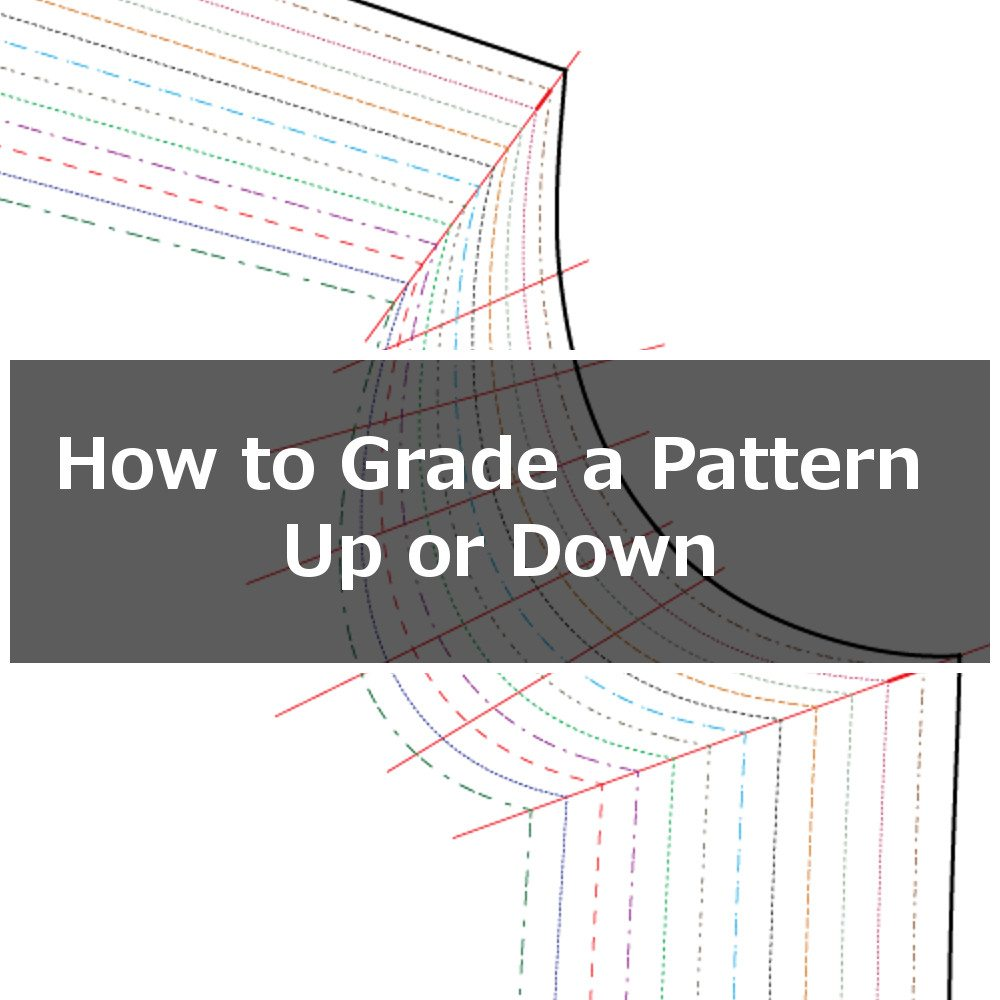 How to Grade a Pattern Up or Down a Size (or Two) - Itch To