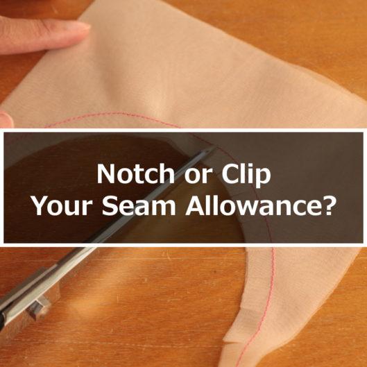 Notch or Clip Seam Allowance