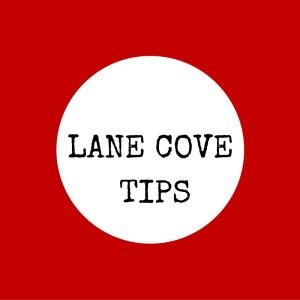 LANE COVE TIPS