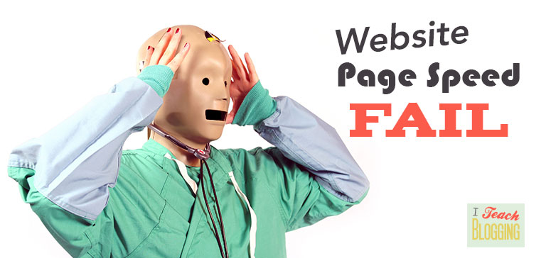website page speed | I Teach Blogging