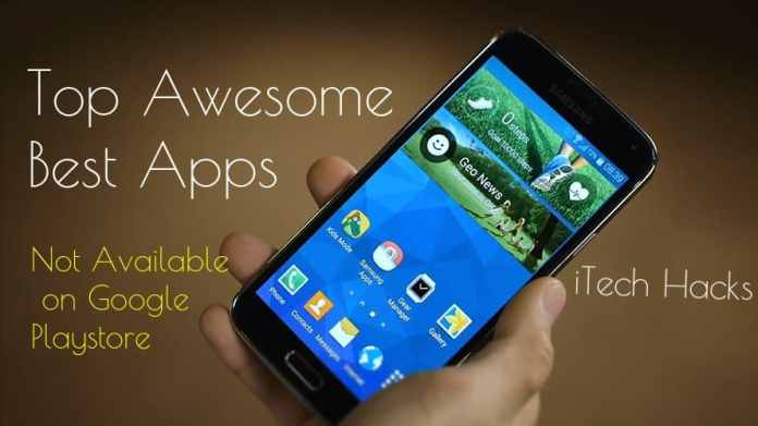 Best 5 Android Apps Not Available In Playstore 2017
