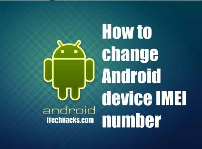 change IMEI number of android easily 2016a