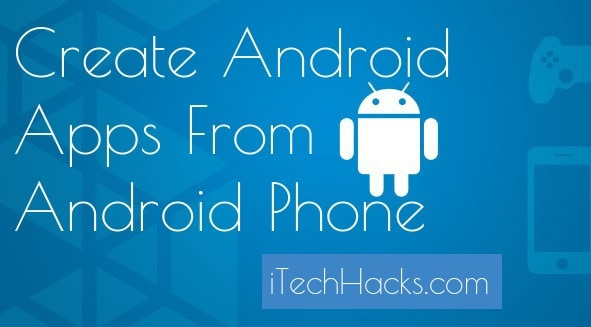 create android apps using android phone