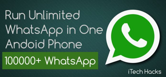 Run Unlimited WhatsApp In One Android Phone - 100000+ WhatsApp