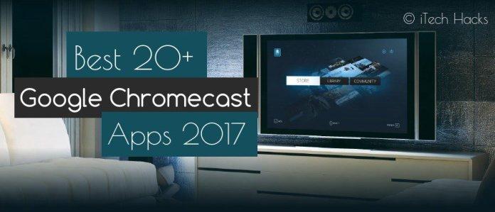 best google chromecast apps 2017 itechhacks