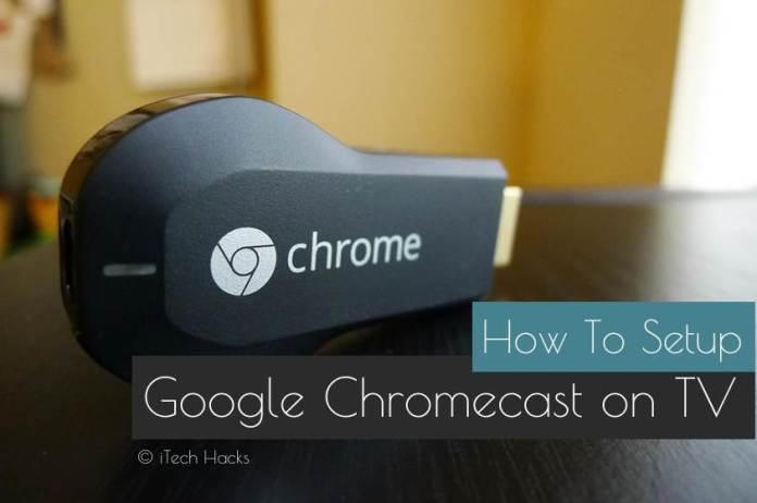 How To Use Google Chromecast on TV 2017 | Setup Chromecast TV