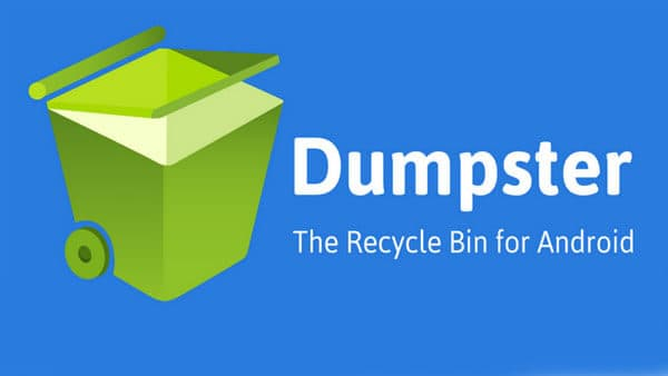 - dumpster - (5 Methods) How To Recover Mistakenly Deleted Files/Videos From Android
