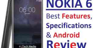 Nokia 6: Best Specifications, Features, Android Review 2017