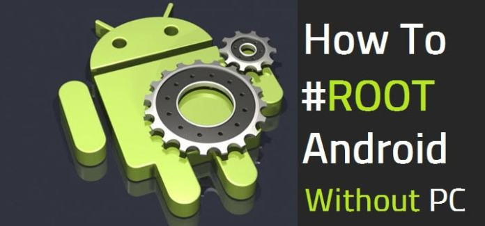 How To Root Android Device Without Using Computer/PC (100% Working)