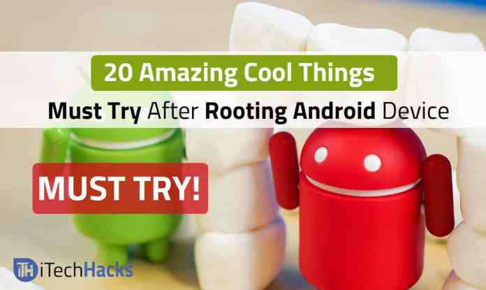 20+ Cool Android Hacks Must Try After Rooting Your Android Device