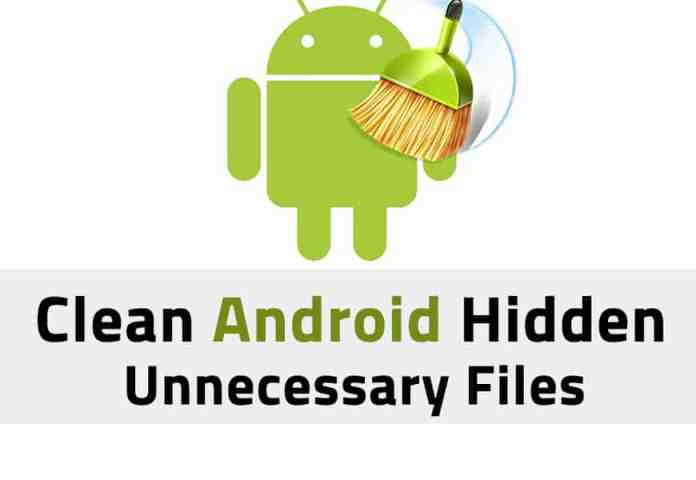 - Clean Android Unnecessary Files 2017 - How to Clean Android by Getting Rid of Unnecessary Files (No-Root)
