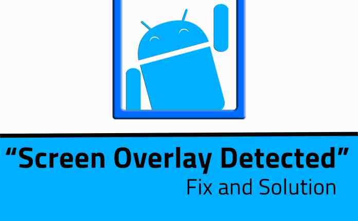 """Screen Overlay Detected"" Issue Fixed Permanently In Any Android?"