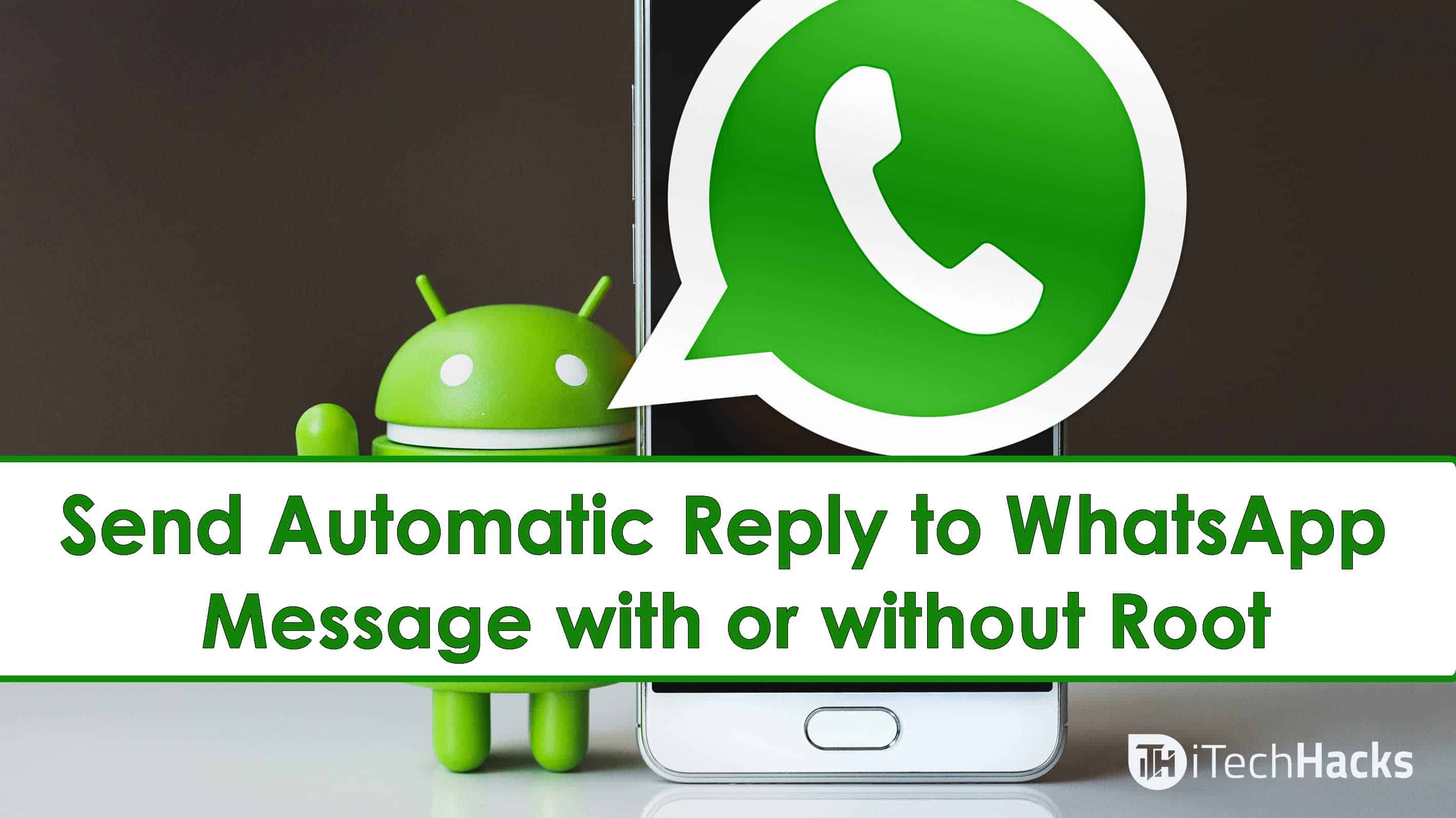 How To Send Automatic Reply to WhatsApp Message [Without ROOT