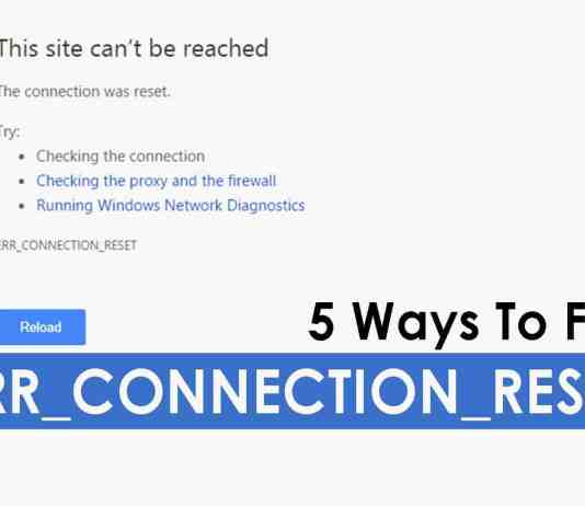 How To Resolve err_connection_reset Issues (5 Methods to Fix)