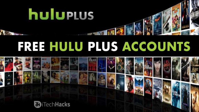 How To Get Free Hulu Plus Account & Get Free Access  - Hulu Plus Free Accounts - [Free] Hulu Accounts and Paswords Witout Credit Cards (May 2018)