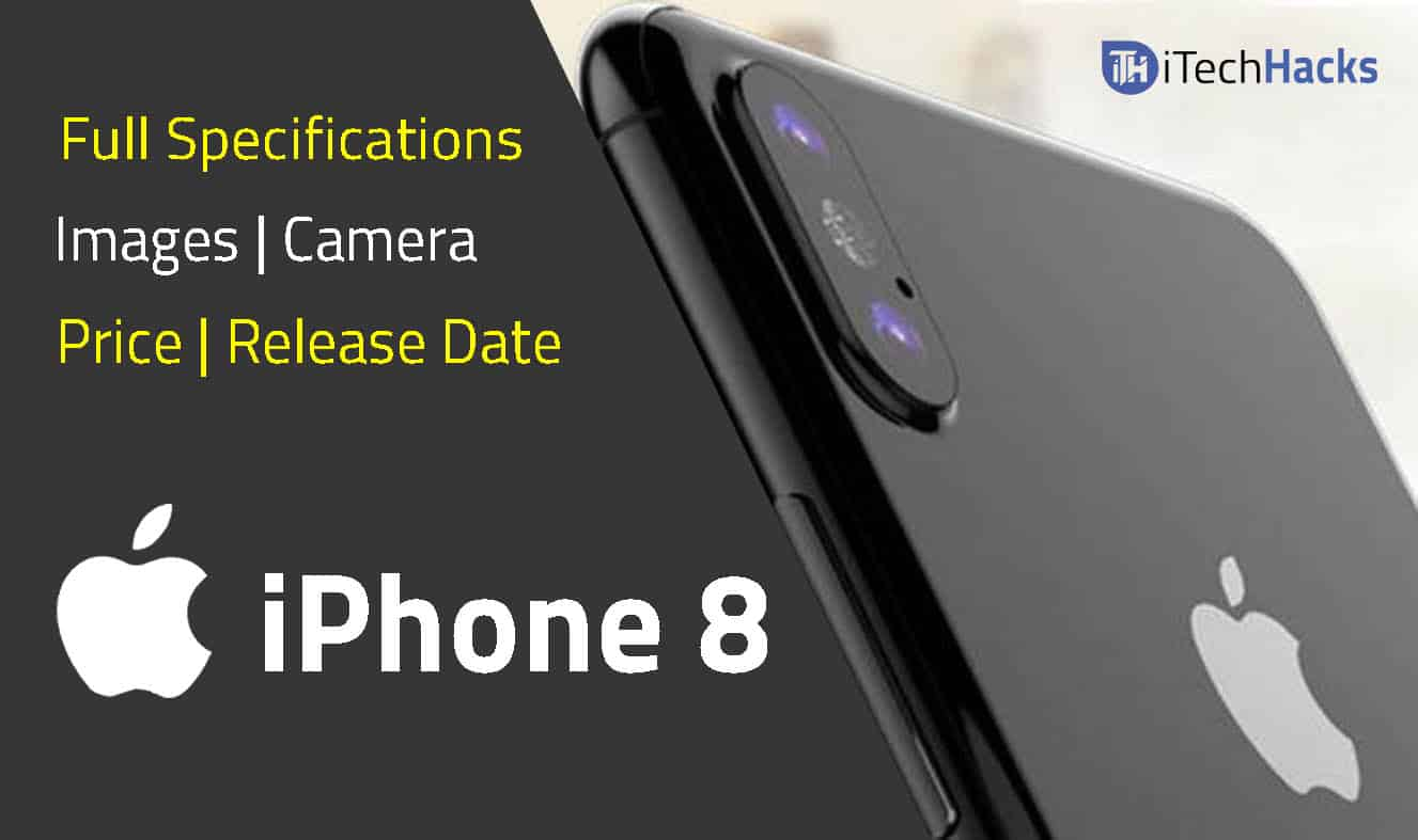 Get IPhone 8 Features Camera Leaked Photos Release Date 12 September 2017