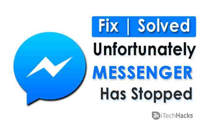 How To Fix Unfortunately Messenger Has Stopped?  - Messenger has stopped - (3 Ways) To Fix Unfortunately Messenger Has Stopped? (Working)