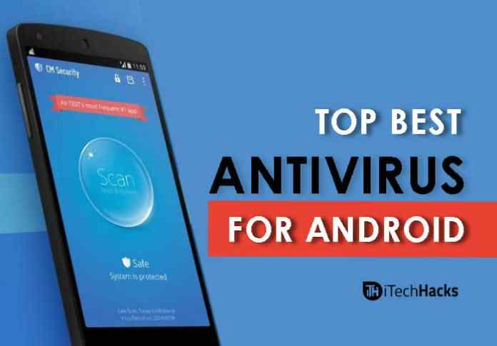 Top 6 Best Antivirus Apps For Android 2018  - best Antivirus for android 2018 - Top 6 Best Antivirus Apps For Android Phones 2019 (Must Try!!)
