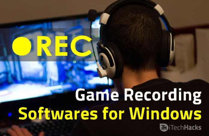 Best Game Recording Softwares for Windows  - Game Recording Softwares - 5 of the Best Game Recording Softwares for Windows 10 (LATEST)