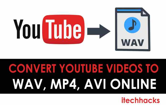 How To Convert YouTube videos to WAV, MP4, AVI Online  - YouTube to WAV - 3 Ways to Convert YouTube to WAV Free (2019)