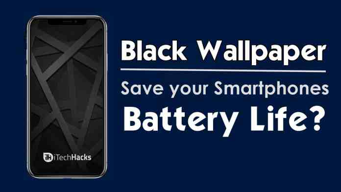 How Black Wallpaper Can Save your Android Battery?  - Black Wallpaper Saves Battery - How and Why? Black Wallpaper Save your Android Battery? (2018)