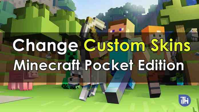How to Change Custom Skins in Minecraft Pocket Edition?