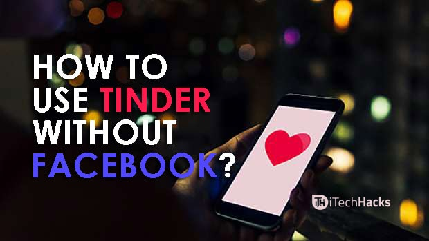 Methods to Use Tinder Without Facebook