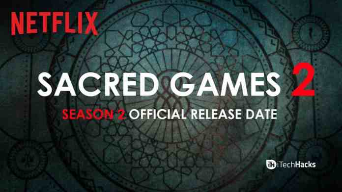 Sacred Games 2 Release Date Announced (April) Leaks, Star Cast  - Sacred Games 2 - Sacred Games Season 2 Release Date Announced (April) Leaks 2019