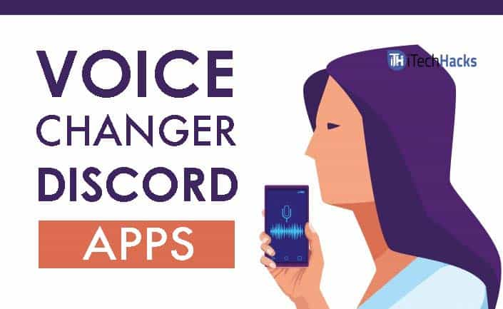 iTech Hacks | Top 5 Voice Changer Apps for Discord 2019