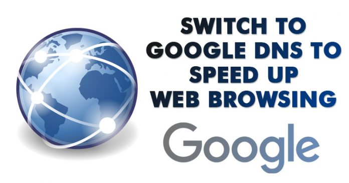 how to switch to Google DNS to speedup web browsing
