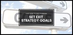 Exit Strategy goals